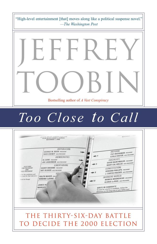 Too Close to Call: The Thirty-Six-Day Battle to Decide the 2000 Election als Taschenbuch