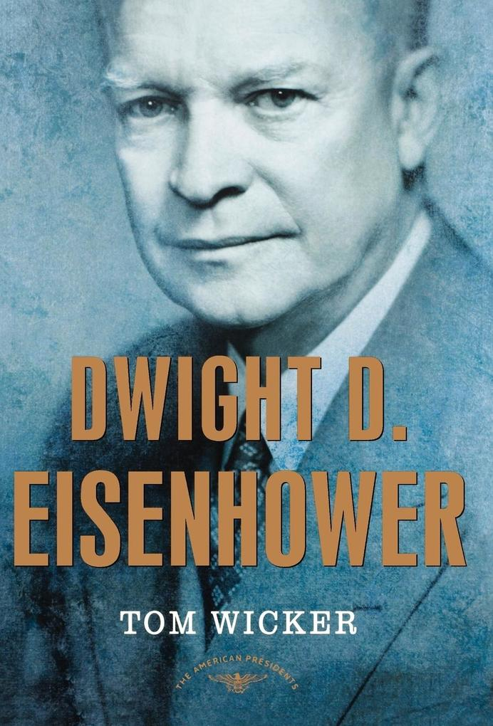 Dwight D. Eisenhower: The American Presidents Series: The 34th President, 1953-1961 als Buch