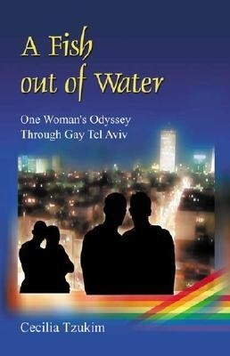 A Fish Out of Water: One Woman's Odyssey Through Gay Tel Aviv als Taschenbuch