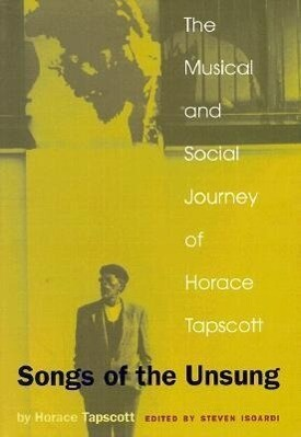 Songs of the Unsung: The Musical and Social Journey of Horace Tapscott als Buch