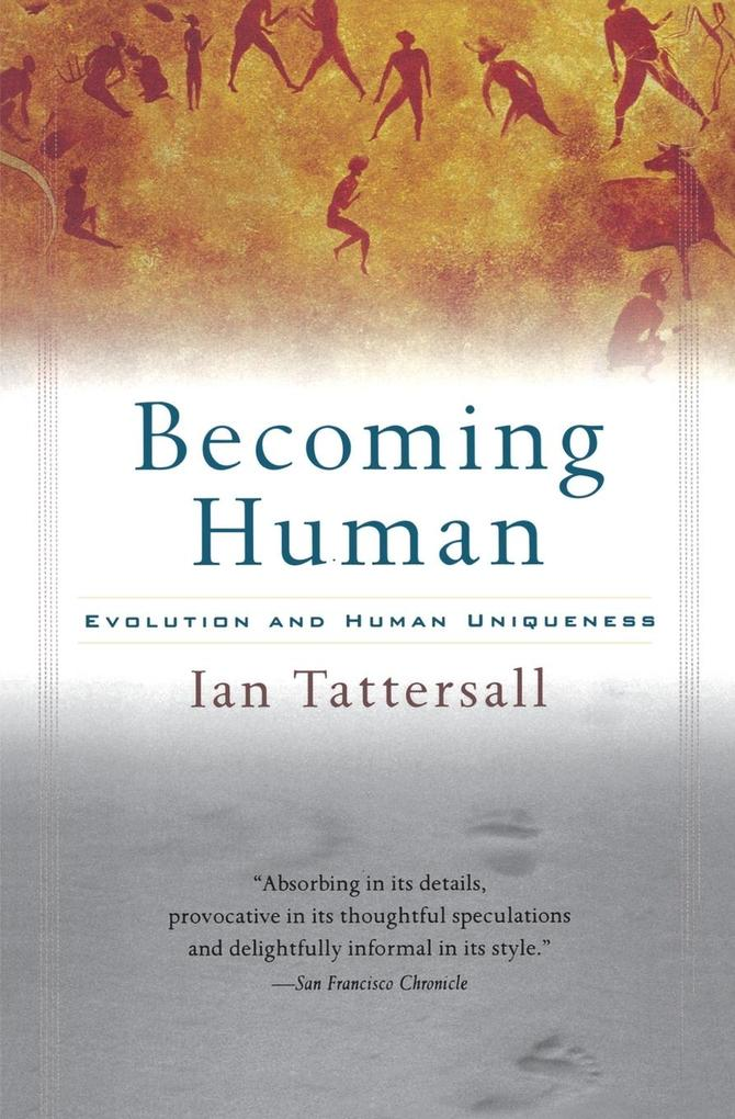 Becoming Human: Evolution and Human Uniqueness als Taschenbuch