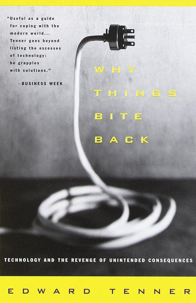 Why Things Bite Back: Technology and the Revenge of Unintended Consequences als Taschenbuch
