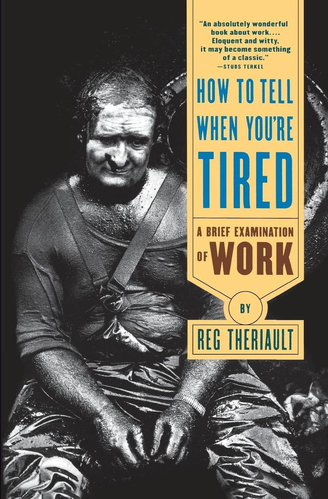How to Tell When You're Tired: A Brief Examination of Work als Taschenbuch