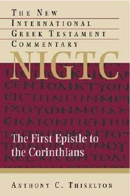 The First Epistle to the Corinthians: A Commentary on the Greek Text als Buch