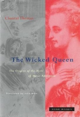 Wicked Queen - The Origins of the Myth of Marie-Antoinette als Taschenbuch