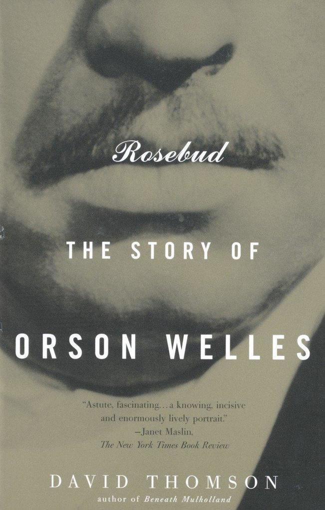 Rosebud: The Story of Orson Welles als Taschenbuch