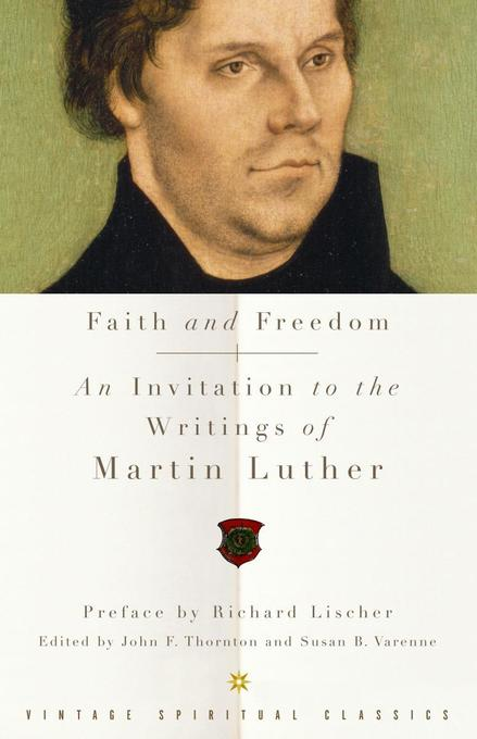 Faith and Freedom: An Invitation to the Writings of Martin Luther als Taschenbuch