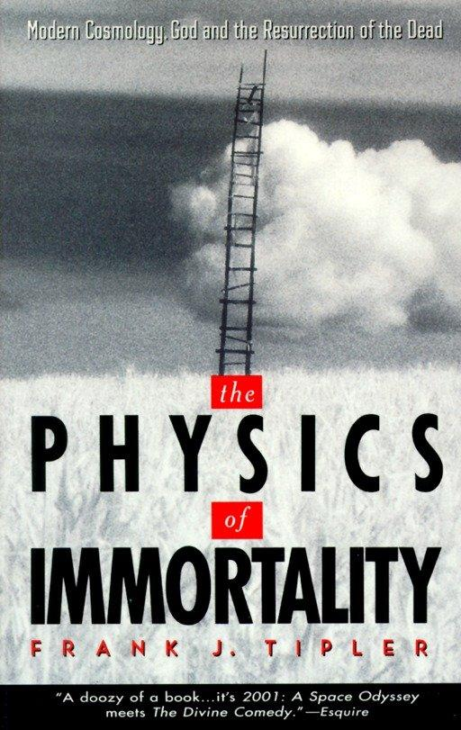 The Physics of Immortality: Modern Cosmology, God and the Resurrection of the Dead als Taschenbuch