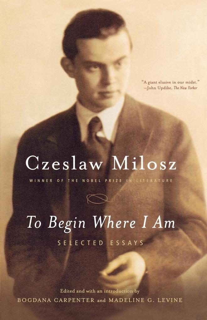 To Begin Where I Am: Selected Essays als Taschenbuch