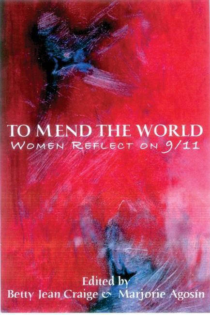 To Mend the World: Women Reflect on 9/11 als Taschenbuch