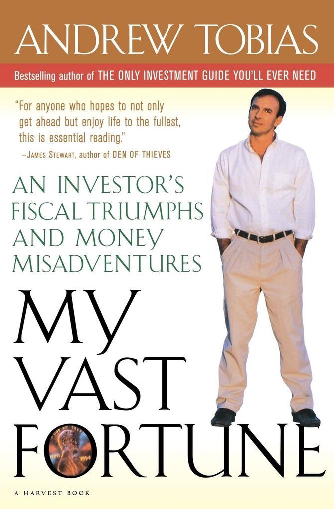 My Vast Fortune: An Investor's Fiscal Triumphs and Money Misadventures als Taschenbuch
