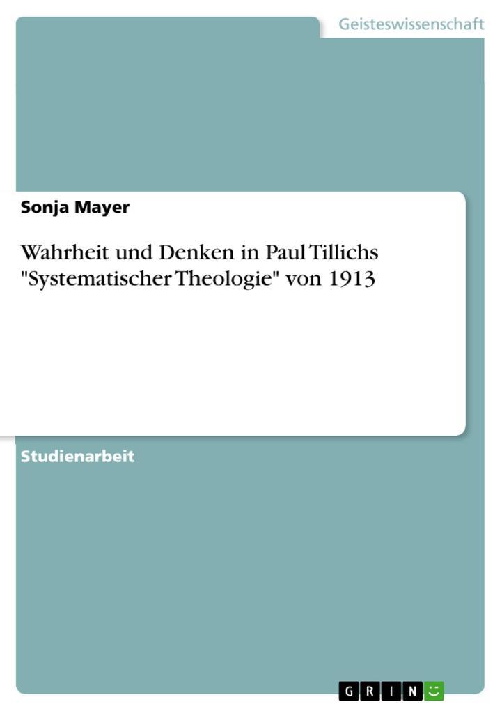 Wahrheit und Denken in Paul Tillichs Systematischer Theologie von 1913
