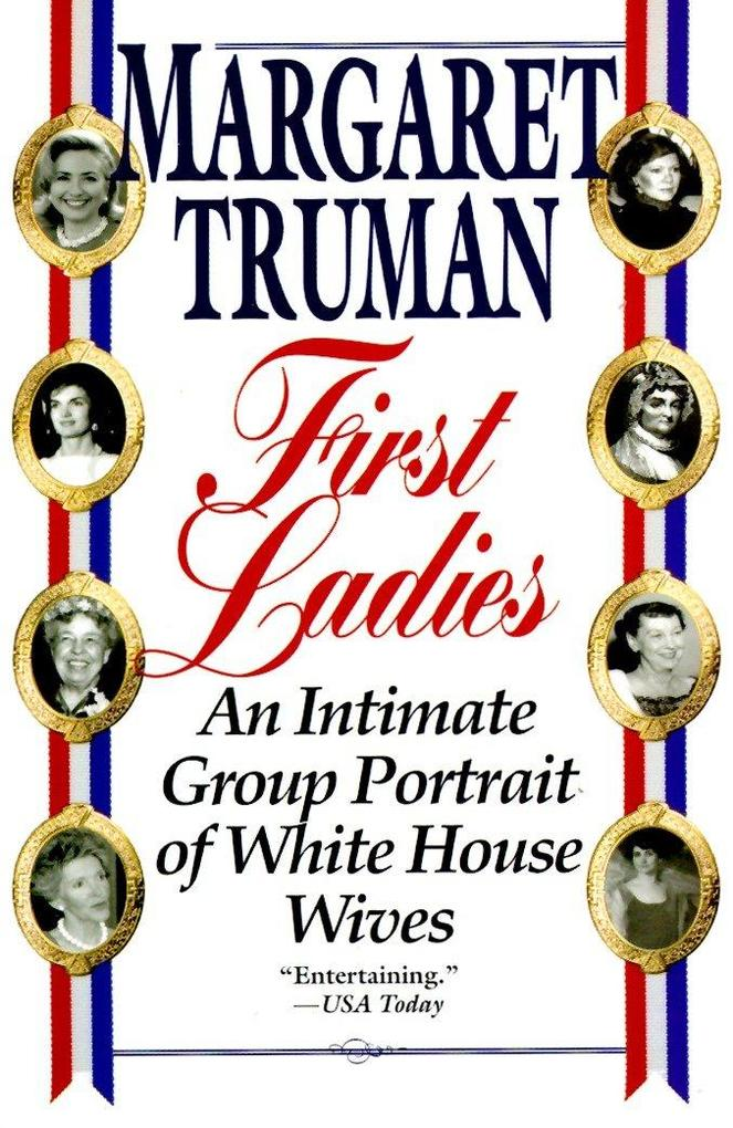 First Ladies: An Intimate Group Portrait of White House Wives als Taschenbuch