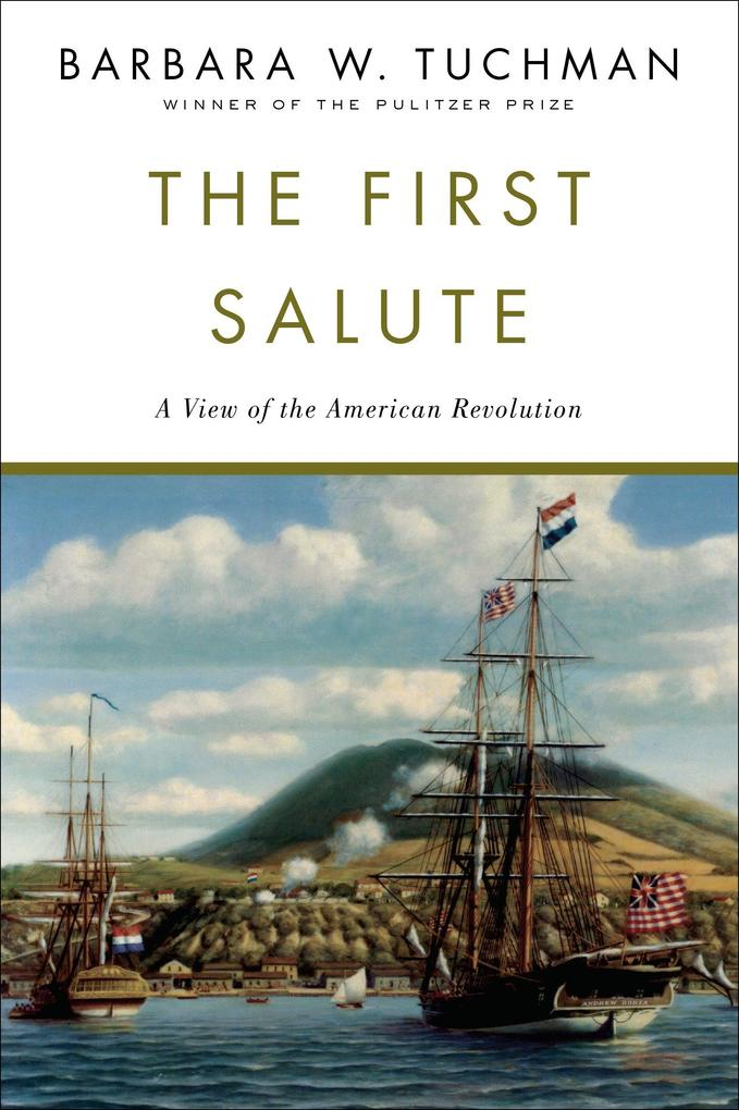 The First Salute: A View of the American Revolution als Taschenbuch