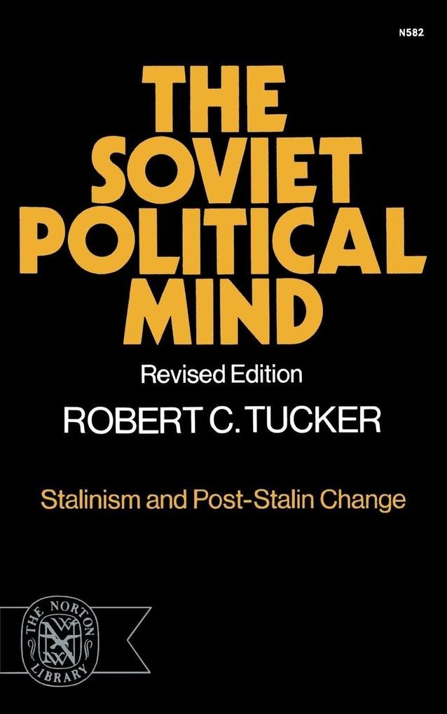 The Soviet Political Mind: Stalinism and Post-Stalin Change als Taschenbuch