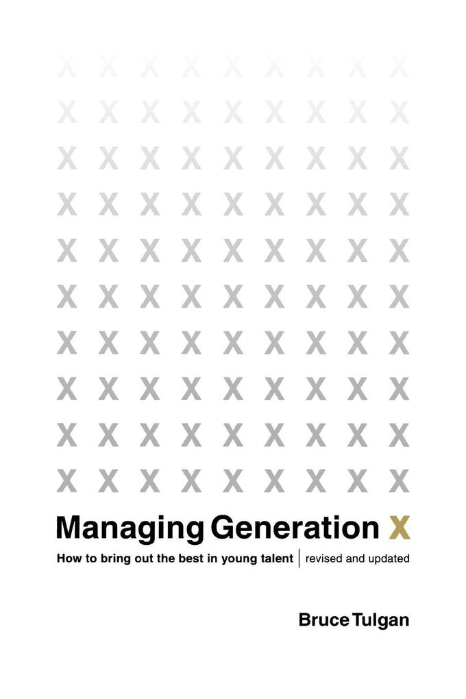 Managing Generation X: How to Bring Out the Best in Young Talent als Taschenbuch