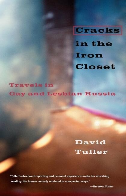Cracks in the Iron Closet: Travels in Gay and Lesbian Russia als Taschenbuch