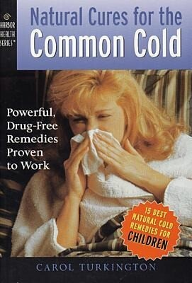 Natural Cures for the Common Cold: Powerful, Drug-Free Remedies Proven to Work als Taschenbuch