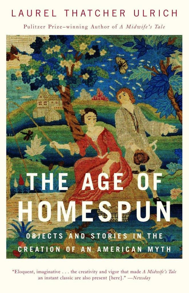 The Age of Homespun: Objects and Stories in the Creation of an American Myth als Taschenbuch