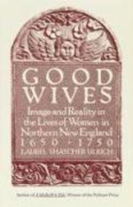 Good Wives: Image and Reality in the Lives of Women in Northern New England, 1650-1750 als Taschenbuch