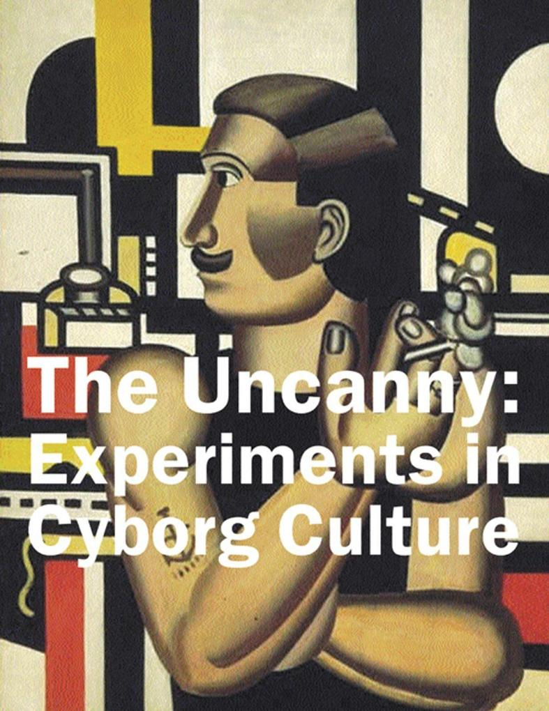 The Uncanny: Experiments in Cyborg Culture als Taschenbuch