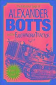 The Fabulous Saga of Alexander Botts and the Earthworm Tractor als Taschenbuch