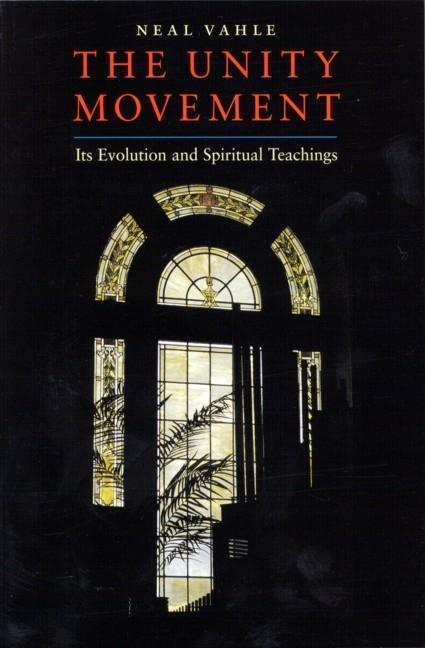 The Unity Movement: Its Evolution and Spiritual Teachings als Taschenbuch