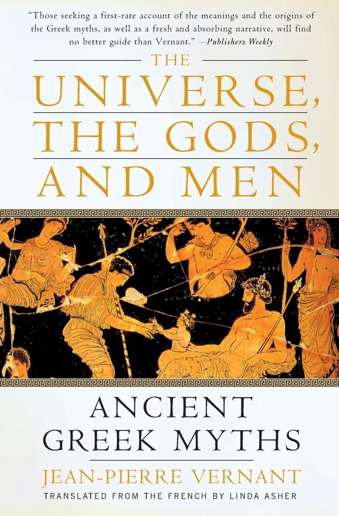 The Universe, the Gods, and Men: Ancient Greek Myths als Taschenbuch
