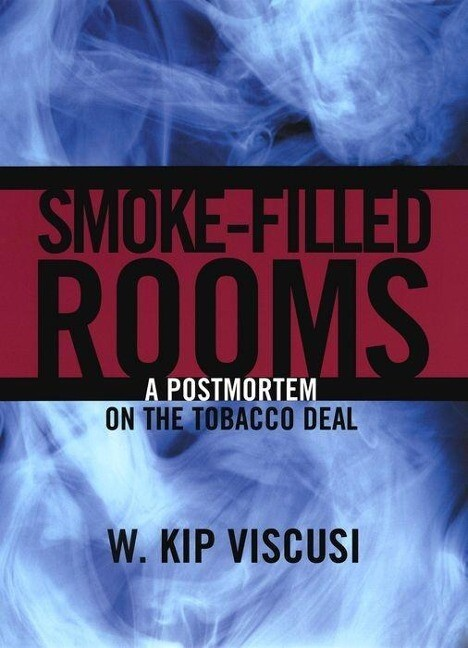 Smoke Filled Rooms: A Postmortem on the Tobacco Deal als Buch