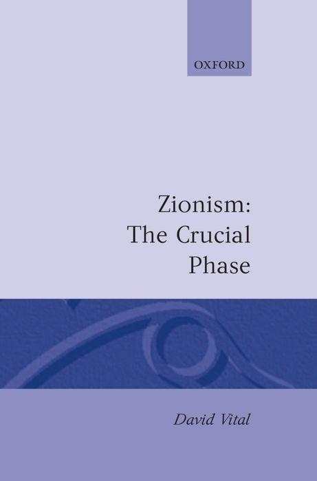 Zionism: The Crucial Phase als Buch