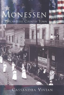 Monessen:: A Typical Steel Country Town als Taschenbuch