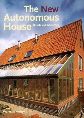 The New Autonomous House: Design and Planning for Sustainability als Buch