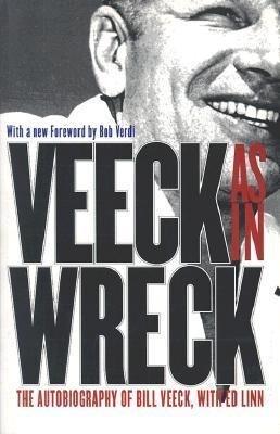 Veeck--As in Wreck: The Autobiography of Bill Veeck als Taschenbuch