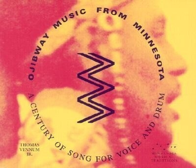 Ojibway Music from Minnesota: A Century of Song of Voice and Drum [With Book] als Hörbuch