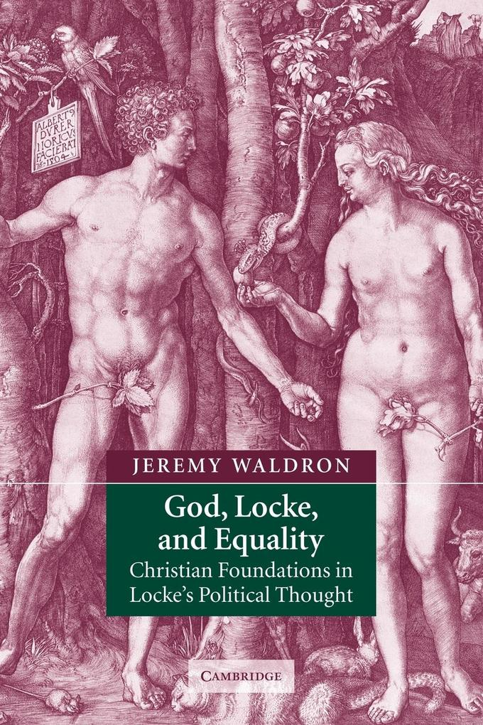 God, Locke, and Equality: Christian Foundations in Locke's Political Thought als Taschenbuch