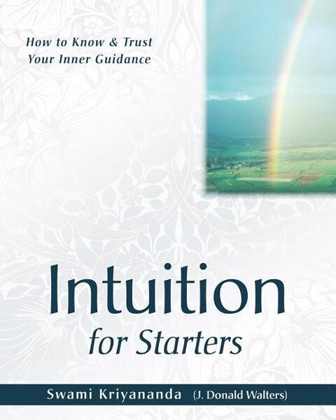Intuition for Starters: How to Know and Trust Your Inner Guidance als Taschenbuch