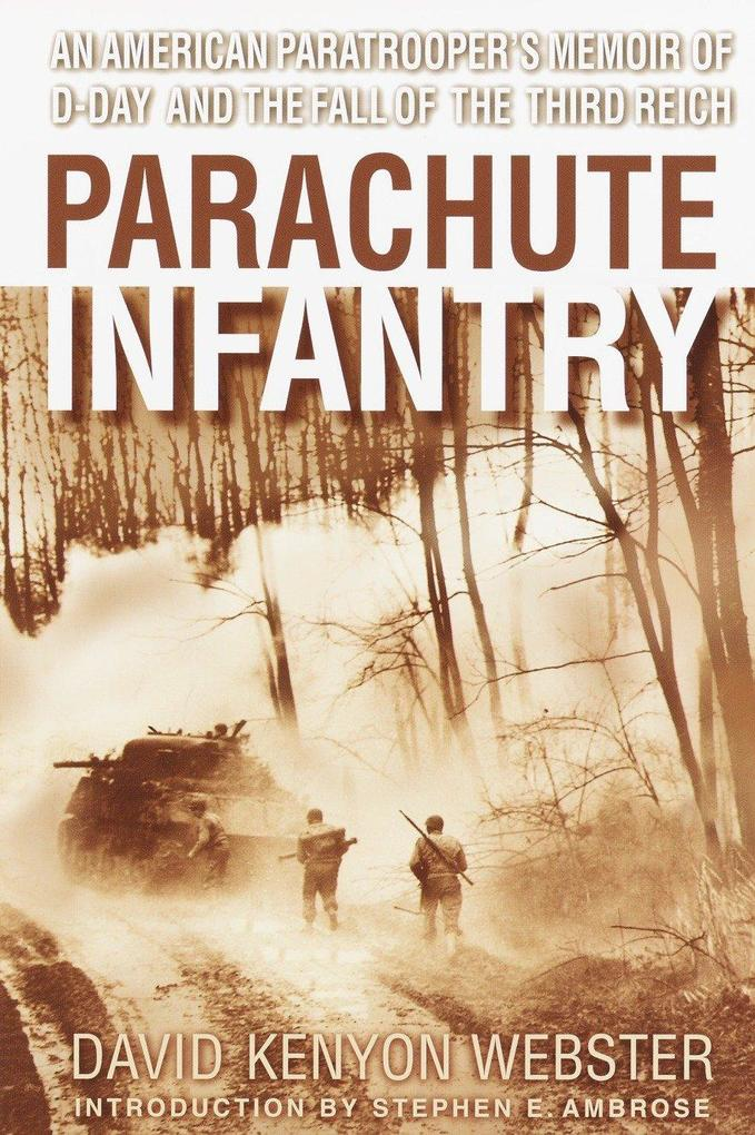 Parachute Infantry: An American Paratrooper's Memoir of D-Day and the Fall of the Third Reich als Taschenbuch