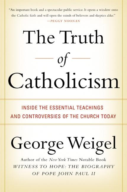 The Truth of Catholicism: Inside the Essential Teachings and Controversies of the Church Today als Taschenbuch