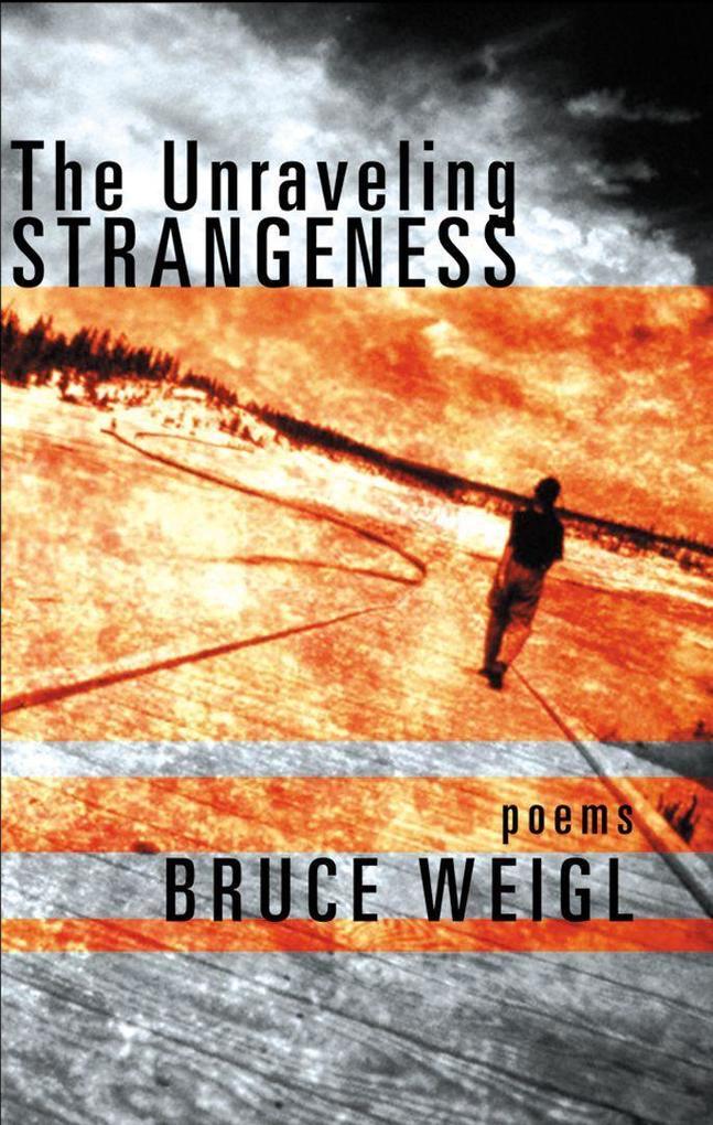 The Unraveling Strangeness: Poems als Taschenbuch