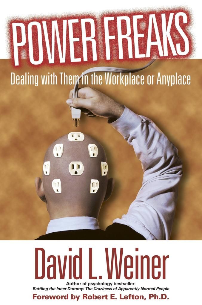 Power Freaks: Dealing with Them in the Workplace or Anyplace als Taschenbuch