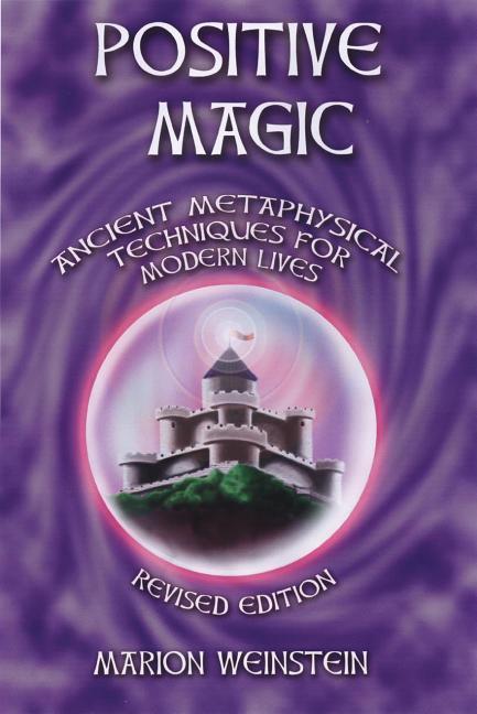 Positive Magic: Ancient Metaphysical Techniques for Modern Lives als Taschenbuch