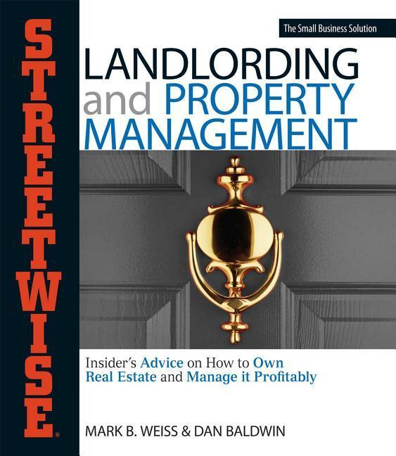 Streetwise Landlording & Property Management: Insider's Advice on How to Own Real Estate and Manage It Profitably als Taschenbuch