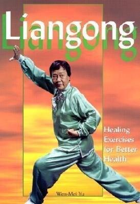 Liangong: Healing Exercises for Better Health als Taschenbuch