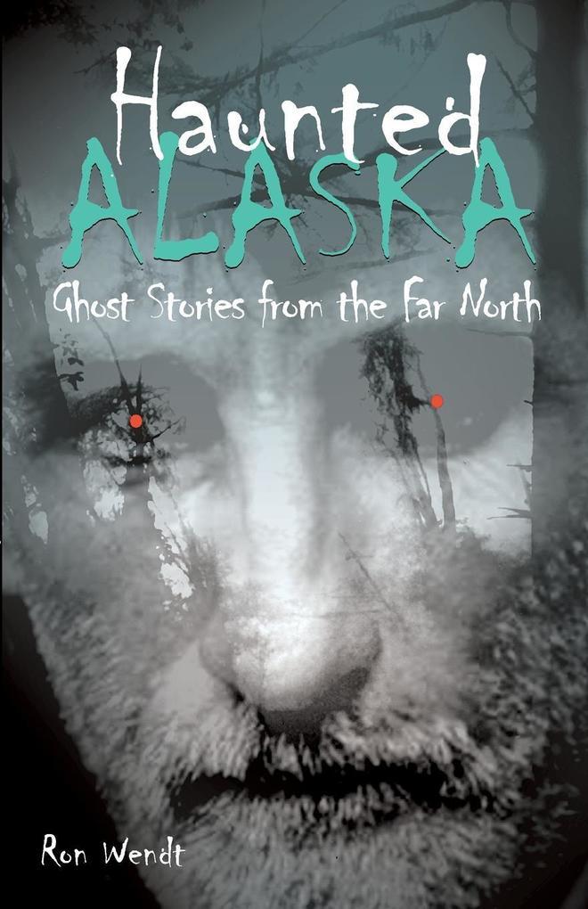 Haunted Alaska als Taschenbuch