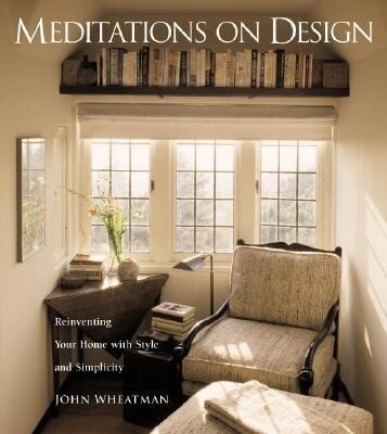 Meditations on Design: Reinventing Your Home with Style and Simplicity als Taschenbuch