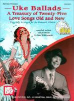 Uke Ballads: A Treasury of Twenty-Five Love Songs Old and New: Especially Arranged for the Romantic Ukulele als Buch