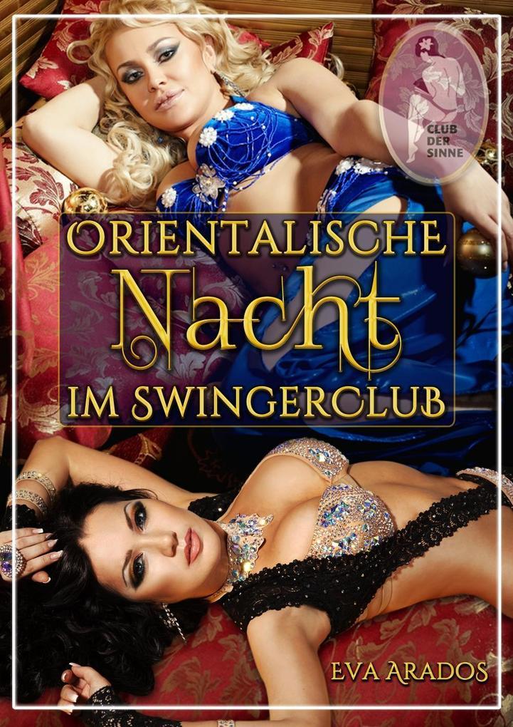 Orientalische Nacht im Swingerclub als eBook