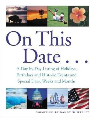 On This Date...: A Day-By-Day Listing of Holidays, Birthday and Historic Events, and Special Days, Weeks and Months als Taschenbuch