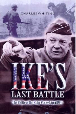 Ike's Last Battle: The Battle of the Ruhr Pocket April 1945 als Buch
