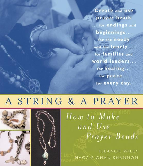 A String and a Prayer: How to Make and Use Prayer Beads als Taschenbuch
